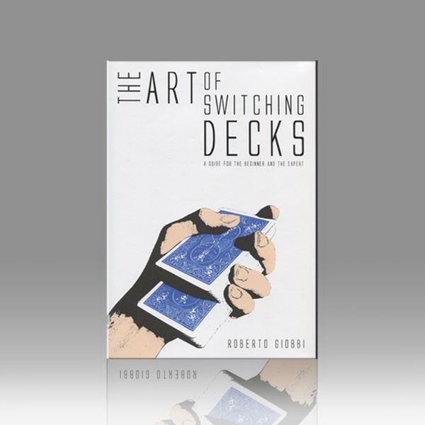 The Art of Switching Decks by Roberto Giobbi and Hermetic Press - Book
