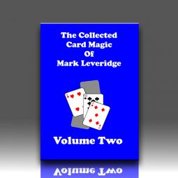 The Collected Card Magic of Mark Leveridge Volume 2