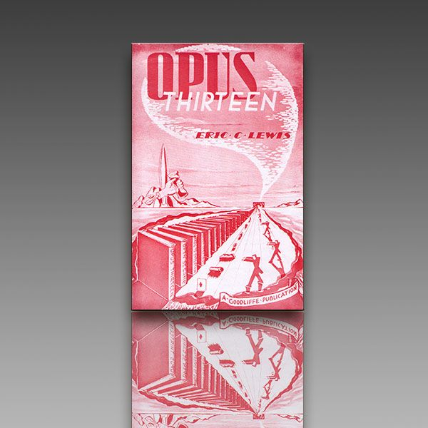 Opus Thirteen (Limited/Out of Print) by Eric C. Lewis