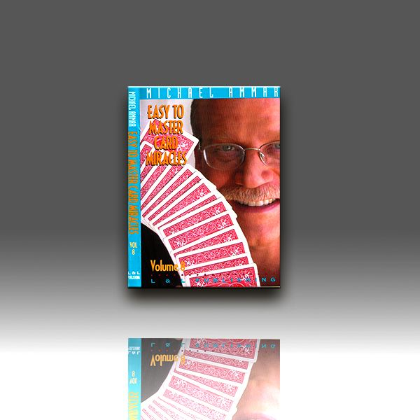 Easy to Master Card Magic 8 by Michael Ammar