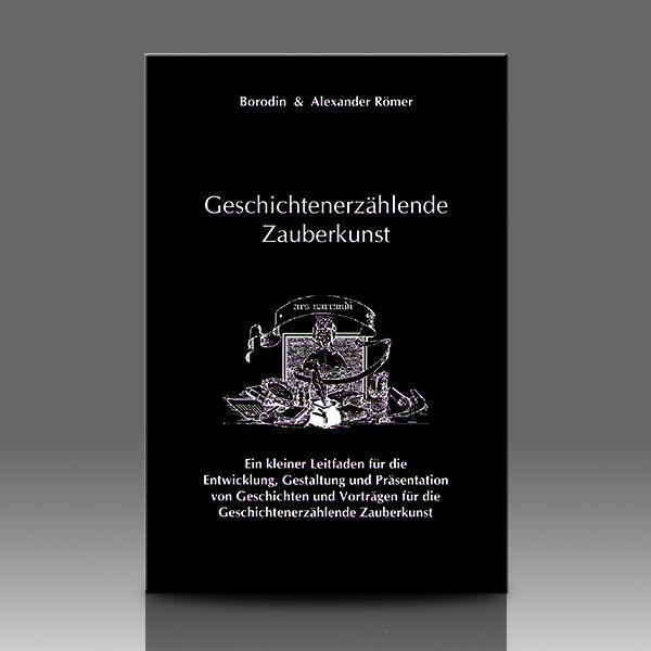 Geschichtenerzählende Zauberkunst v. Borodin & Alexander Römer