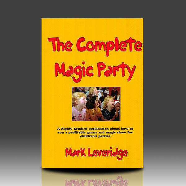 The Complete Magic Party Book