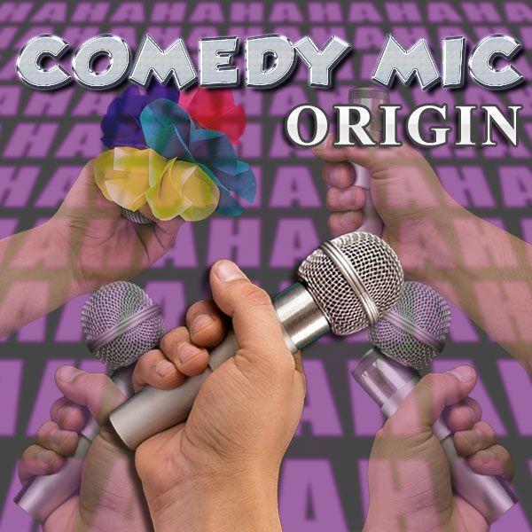 Comedy Mic Origin