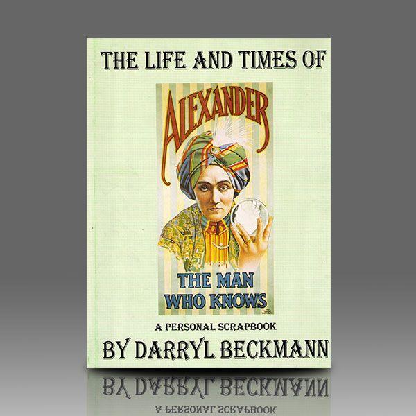 Life and Times of Alexander - Darryl Beckmann